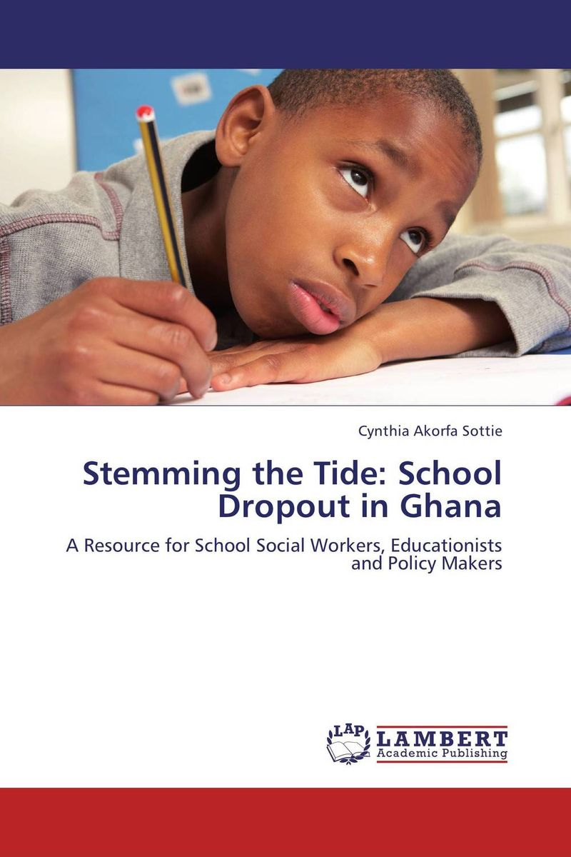 Stemming the Tide: School Dropout in Ghana alexander mishkin how to stay young it