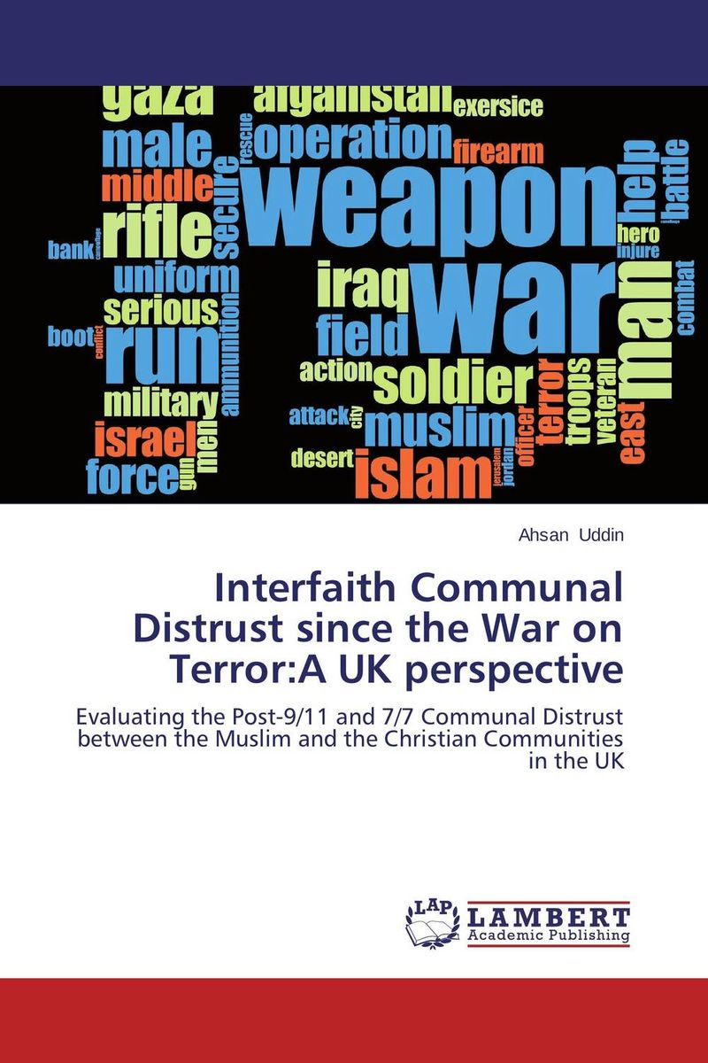 Interfaith Communal Distrust since the War on Terror:A UK perspective law ethics and the war on terror