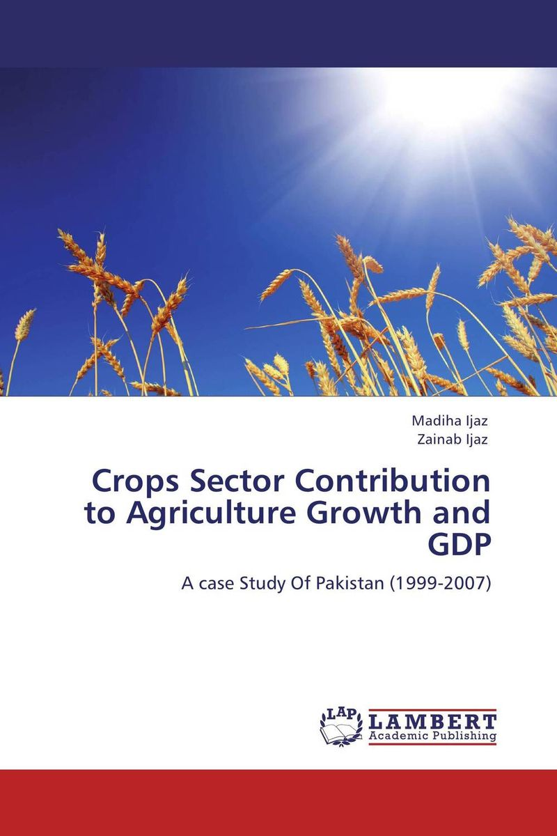 Crops Sector Contribution to Agriculture Growth and GDP