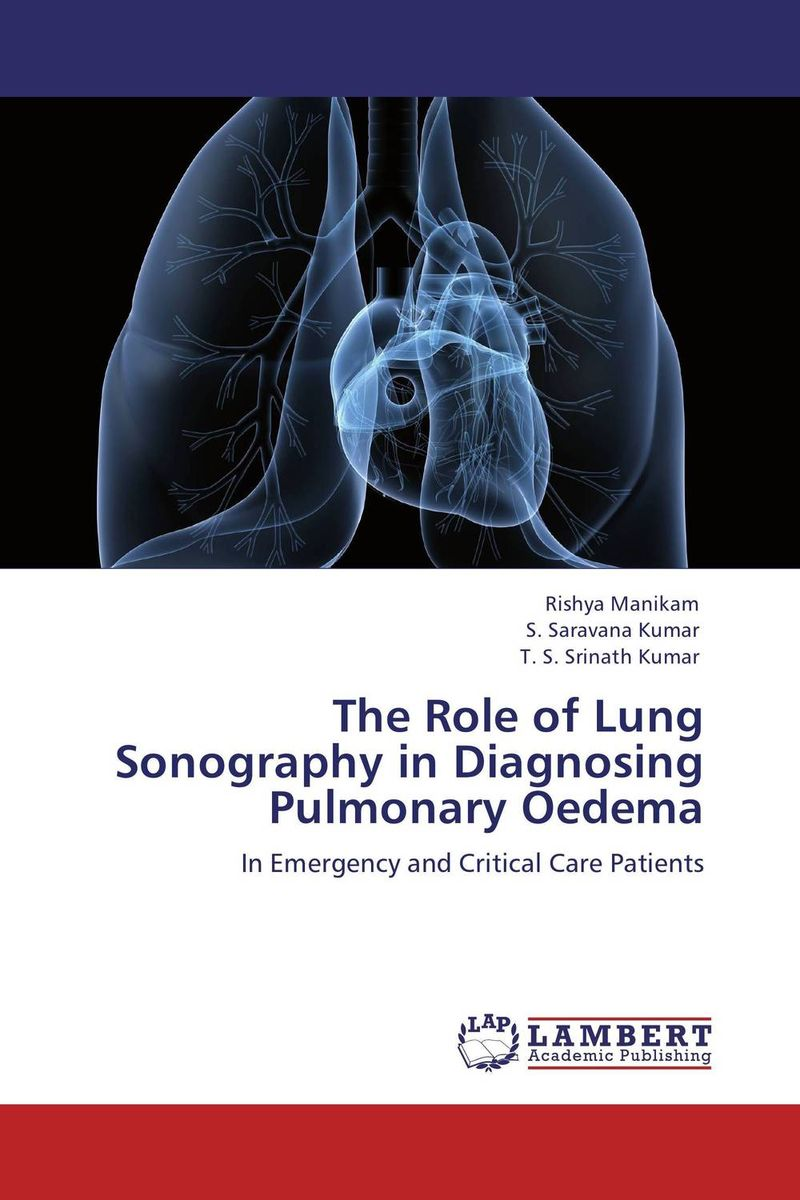 The Role of Lung Sonography in Diagnosing Pulmonary Oedema the role of evaluation as a mechanism for advancing principal practice