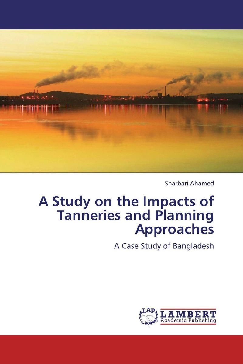A Study on the Impacts of Tanneries and Planning Approaches
