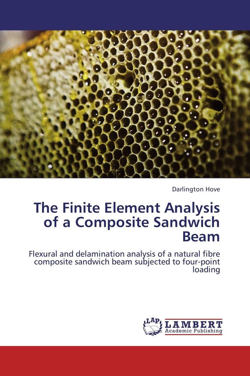 The Finite Element Analysis of a Composite Sandwich Beam darlington hove the finite element analysis of a composite sandwich beam