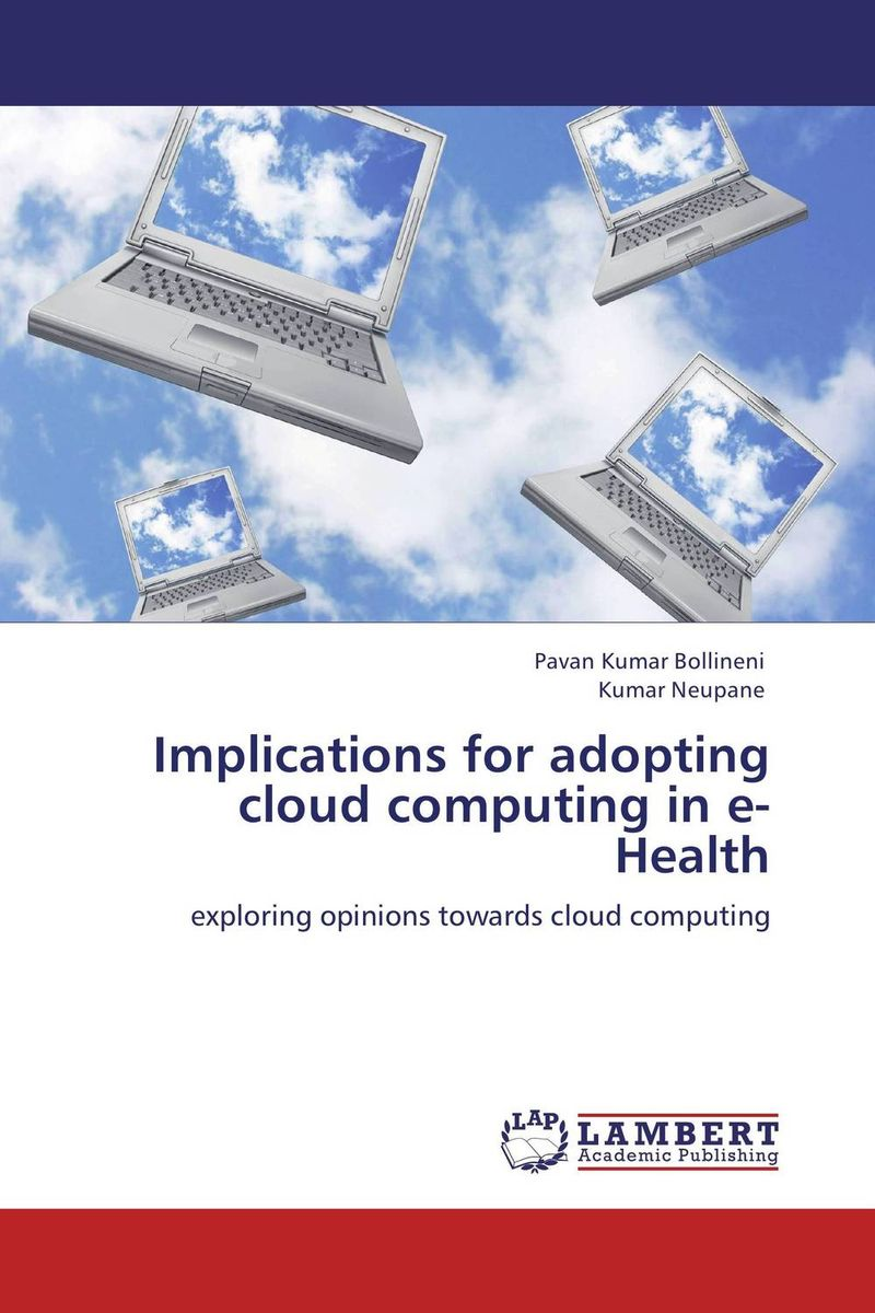Implications for adopting cloud computing in e-Health regression analysis of cloud computing adoption for u s hospitals