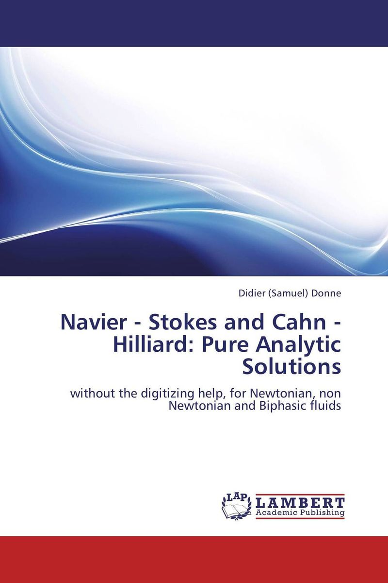 Navier - Stokes and Cahn - Hilliard: Pure Analytic Solutions r w cahn the coming of materials science 5