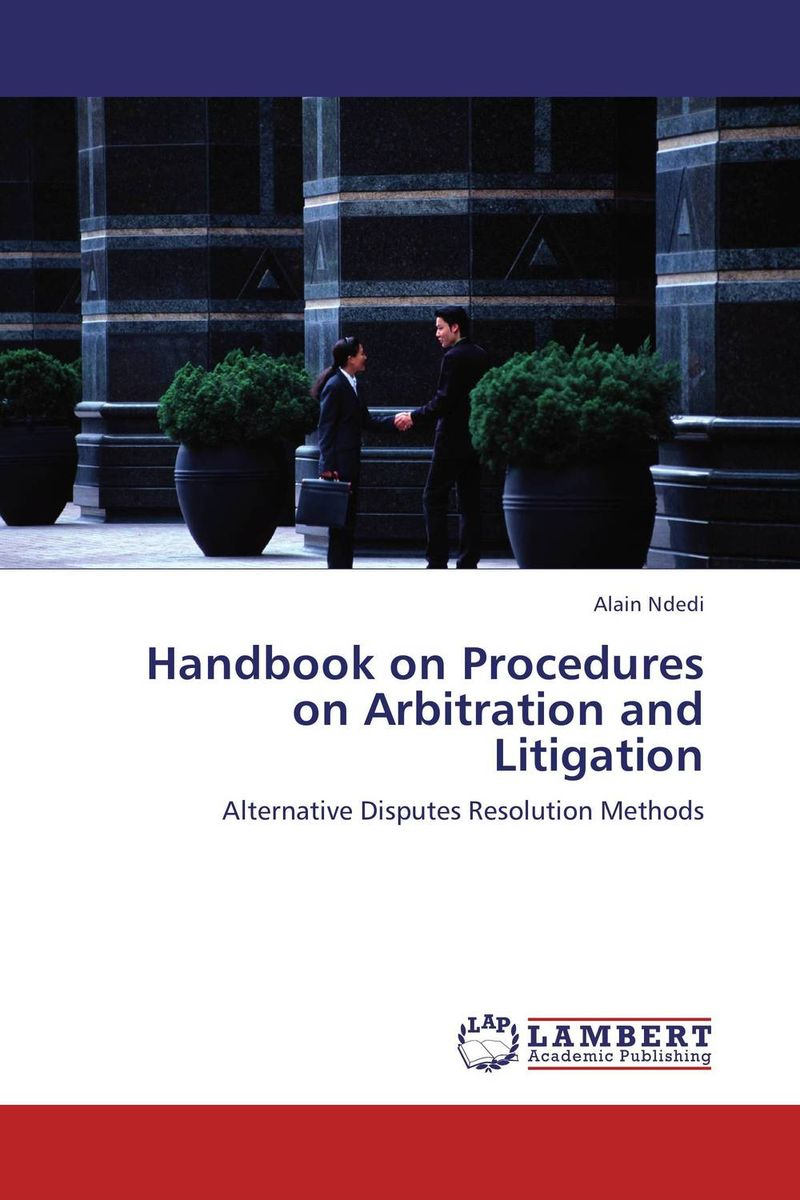 Handbook on Procedures on Arbitration and Litigation handbook of the exhibition of napier relics and of books instruments and devices for facilitating calculation