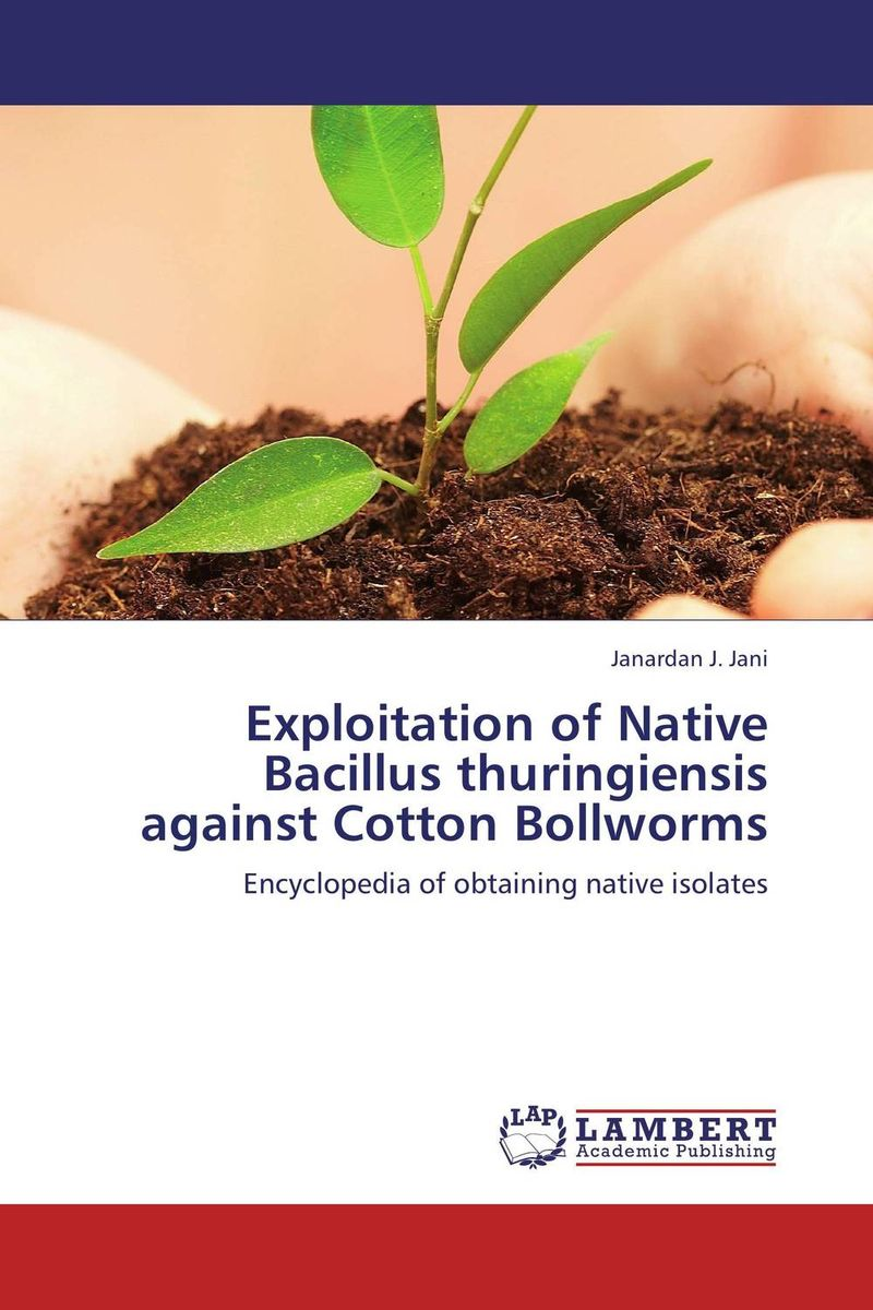 Exploitation of Native Bacillus thuringiensis against Cotton Bollworms role of bacillus circulans in bio organic agriculture