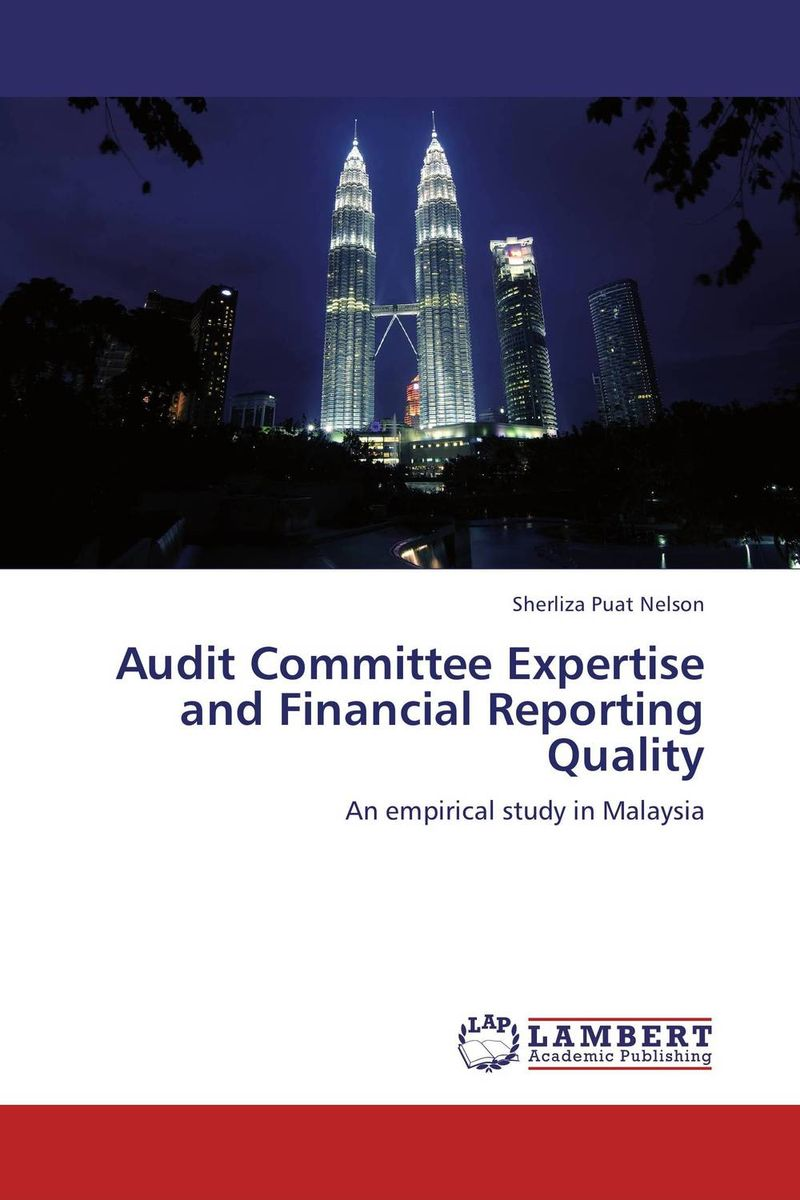 Audit Committee Expertise and Financial Reporting Quality corporate governance audit quality and opportunistic earnings