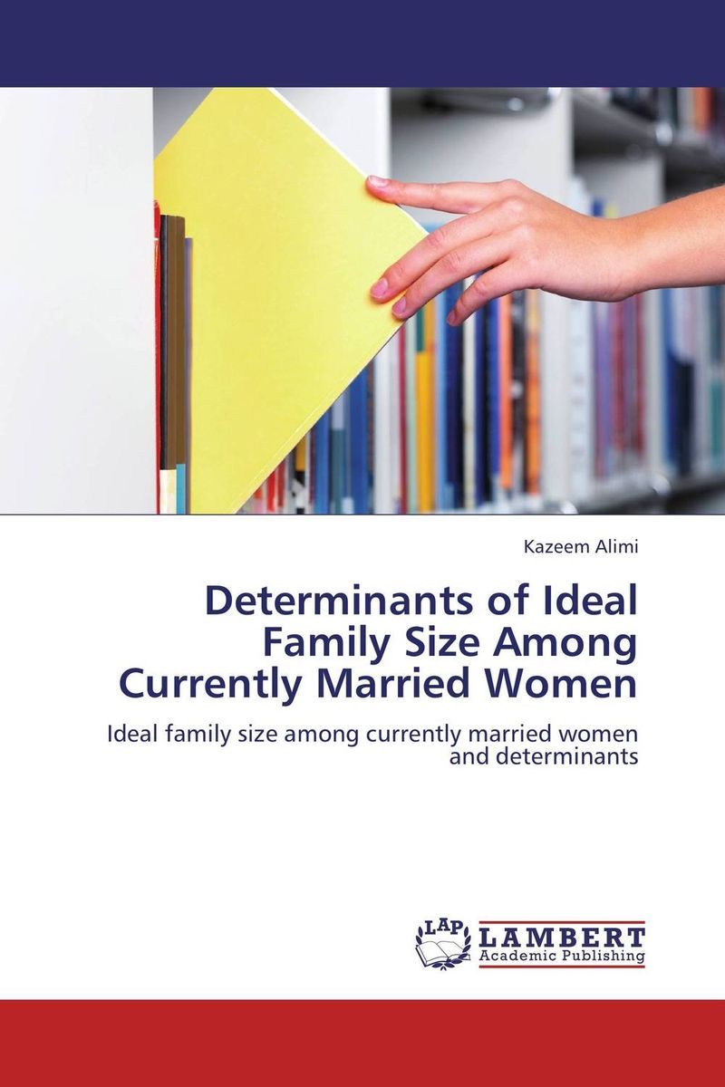 Determinants of Ideal Family Size Among Currently Married Women planning the family in india