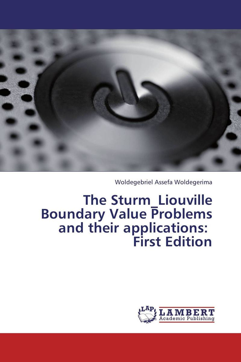 The Sturm_Liouville Boundary Value Problems and their applications:   First Edition on initial value problems and its applications