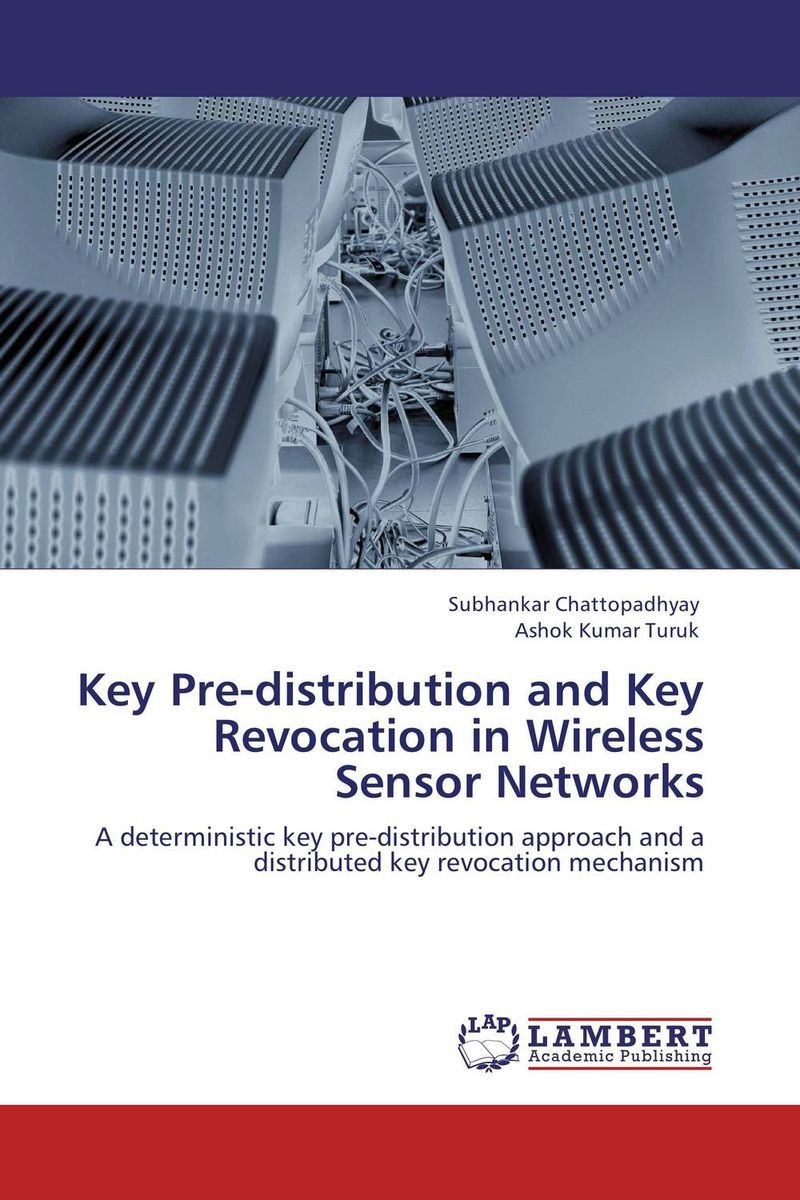 Key Pre-distribution and Key Revocation in Wireless Sensor Networks intrusion detection system architecture in wireless sensor network