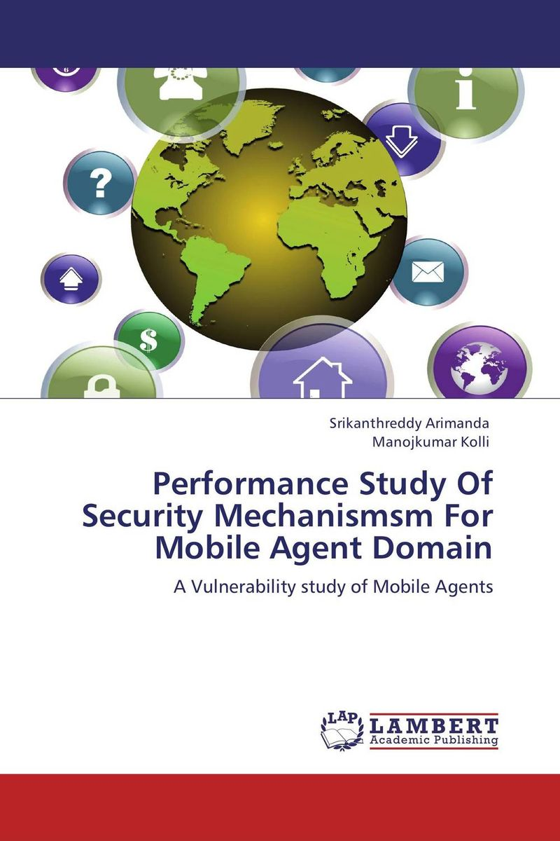Performance Study Of Security Mechanismsm For Mobile Agent Domain belousov a security features of banknotes and other documents methods of authentication manual денежные билеты бланки ценных бумаг и документов