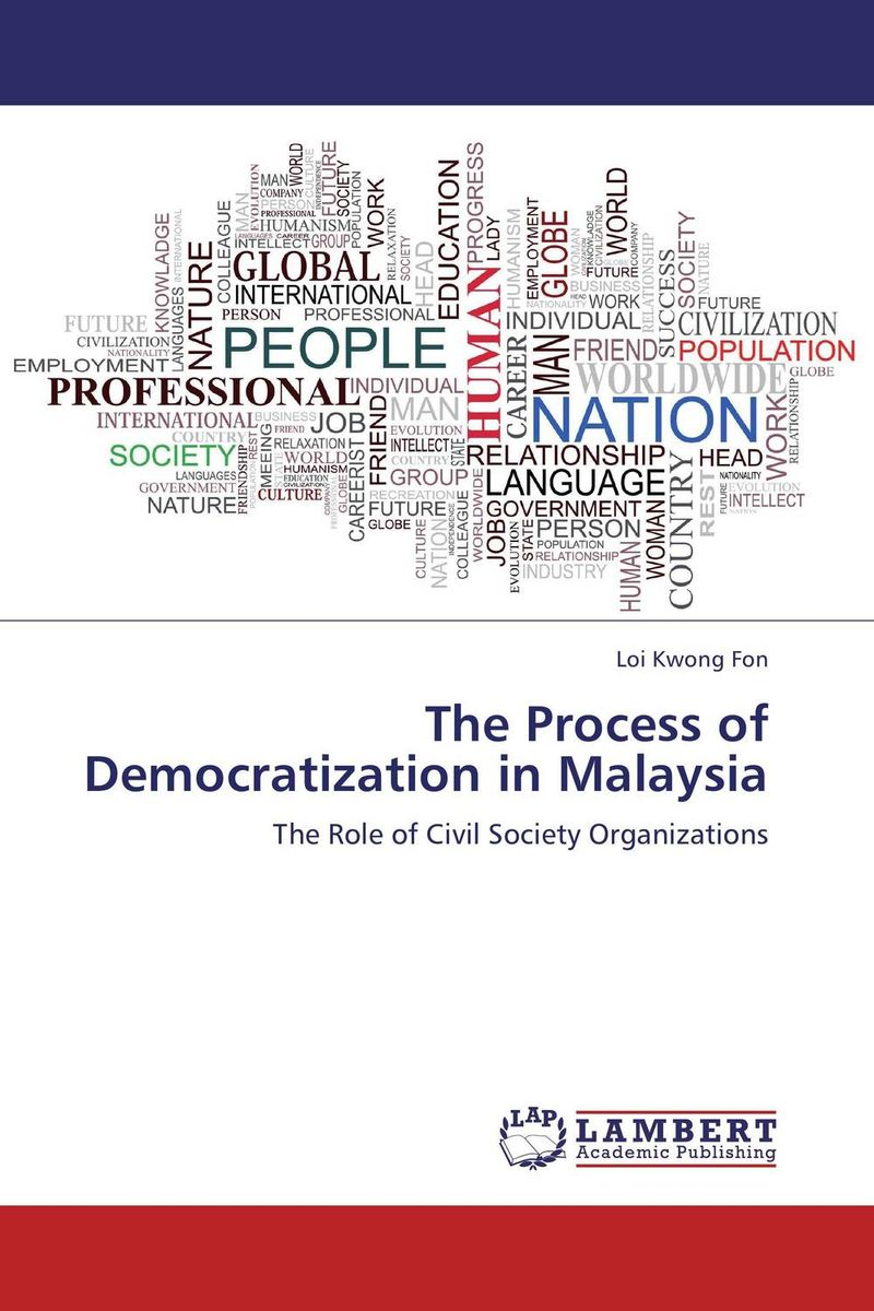 The Process of Democratization in Malaysia the demands of liberty – civil society in france since the revolution