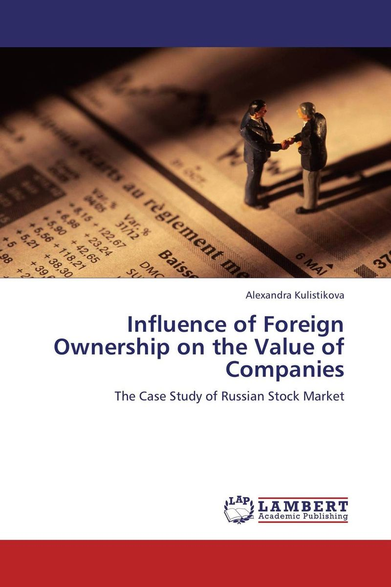 Influence of Foreign Ownership on the Value of Companies amelia renkert thomas engaged ownership a guide for owners of family businesses