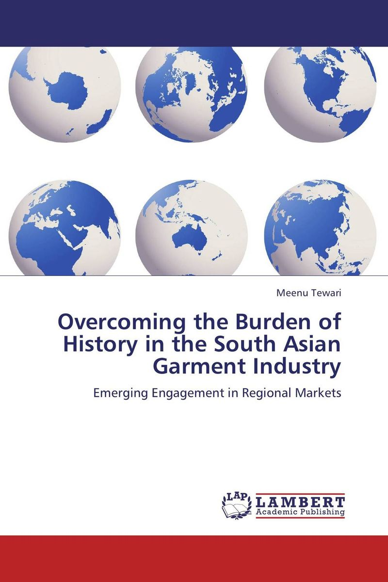 где купить  Overcoming the Burden of History in the South Asian Garment Industry  по лучшей цене