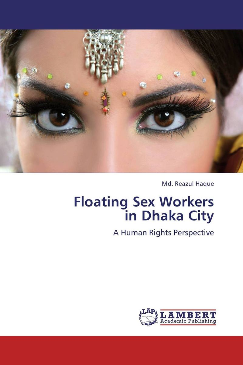 Floating Sex Workers  in Dhaka City hf dowling city hospitals – the undercare of the underprivileged