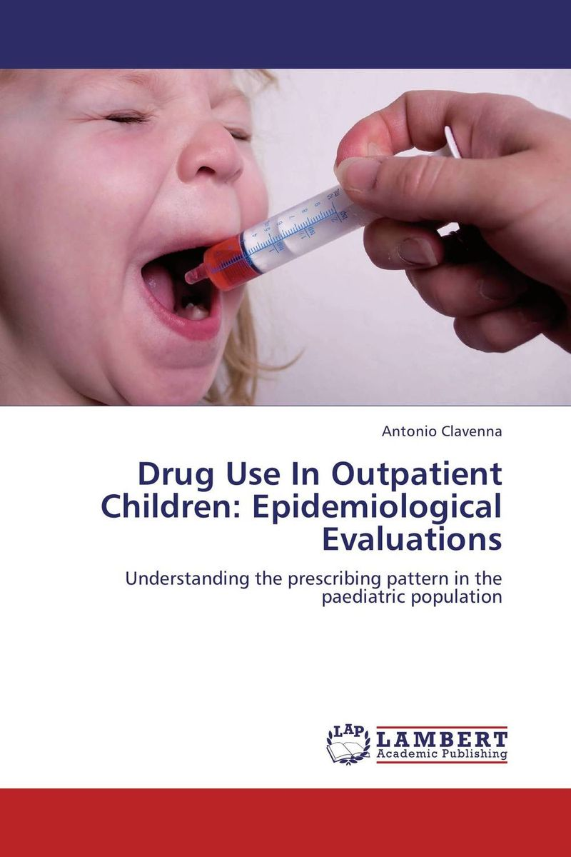 Drug Use In Outpatient Children: Epidemiological Evaluations understanding drug misuse