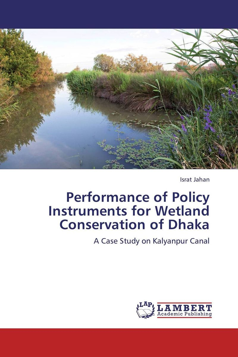 Performance of Policy Instruments for Wetland Conservation of Dhaka handbook of the exhibition of napier relics and of books instruments and devices for facilitating calculation