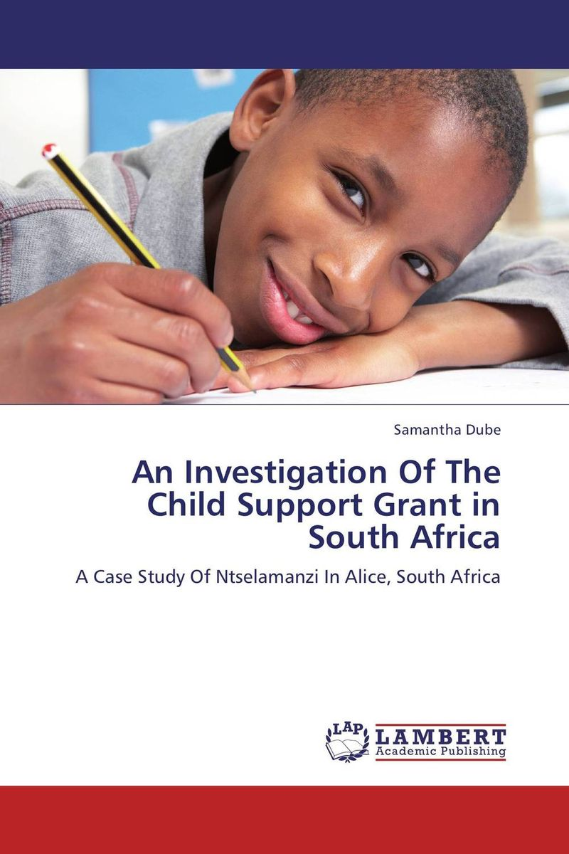 An Investigation Of The Child Support Grant in South Africa grant grant principles of engineering economy 6ed