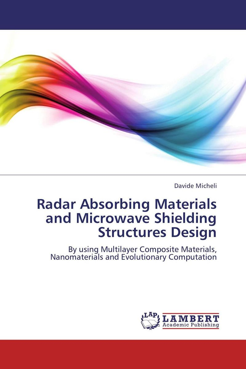 Radar Absorbing Materials and Microwave Shielding Structures Desing computational modeling of damage and fracture in composite materials