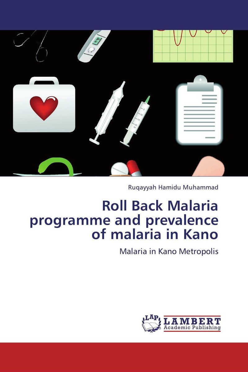 Roll Back Malaria programme and prevalence of malaria in Kano found in brooklyn