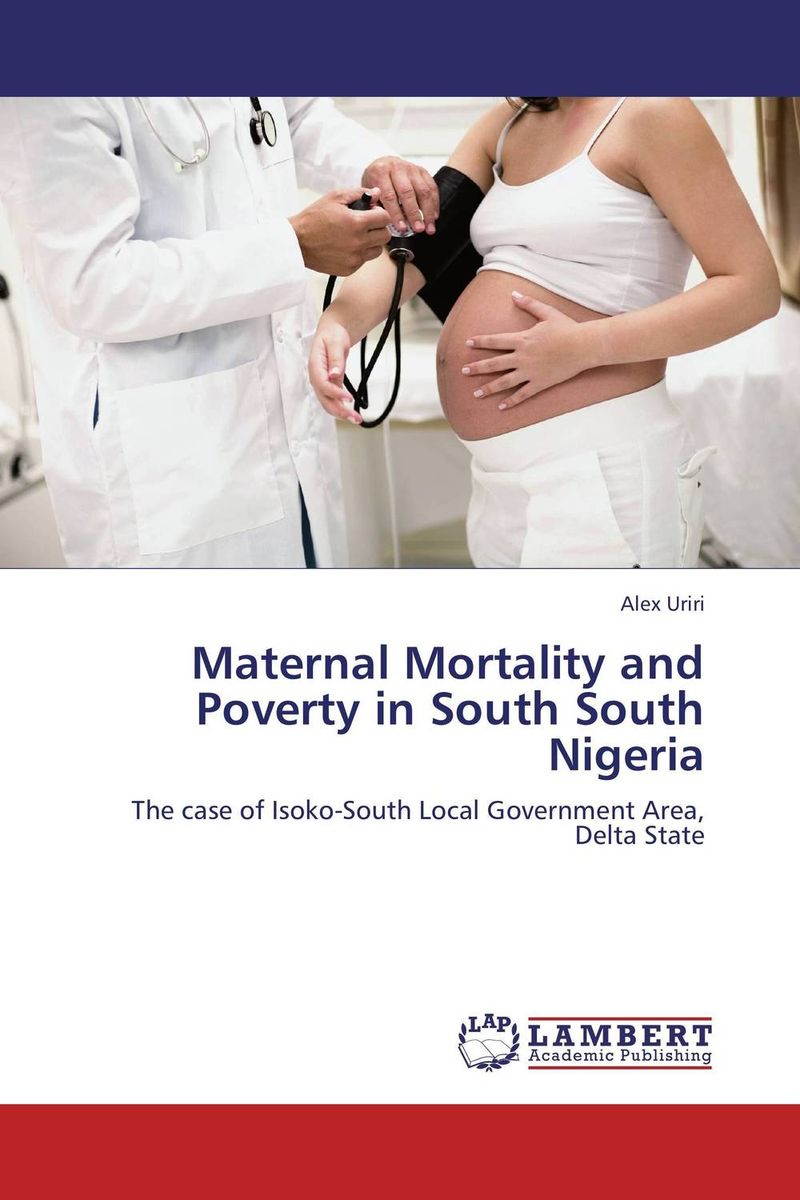 Maternal Mortality and Poverty in South South Nigeria poverty migration and aids in south india