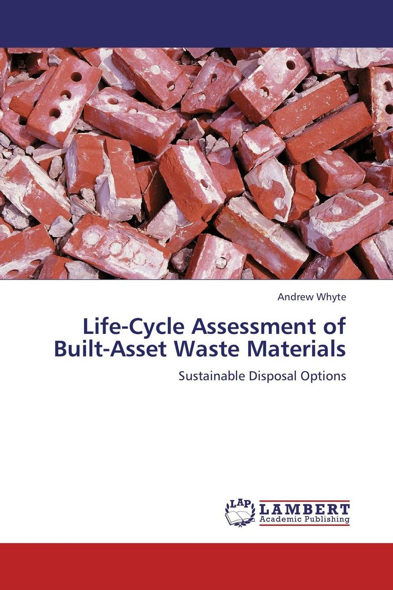 Life-Cycle Assessment of Built-Asset Waste Materials recycling of waste materials