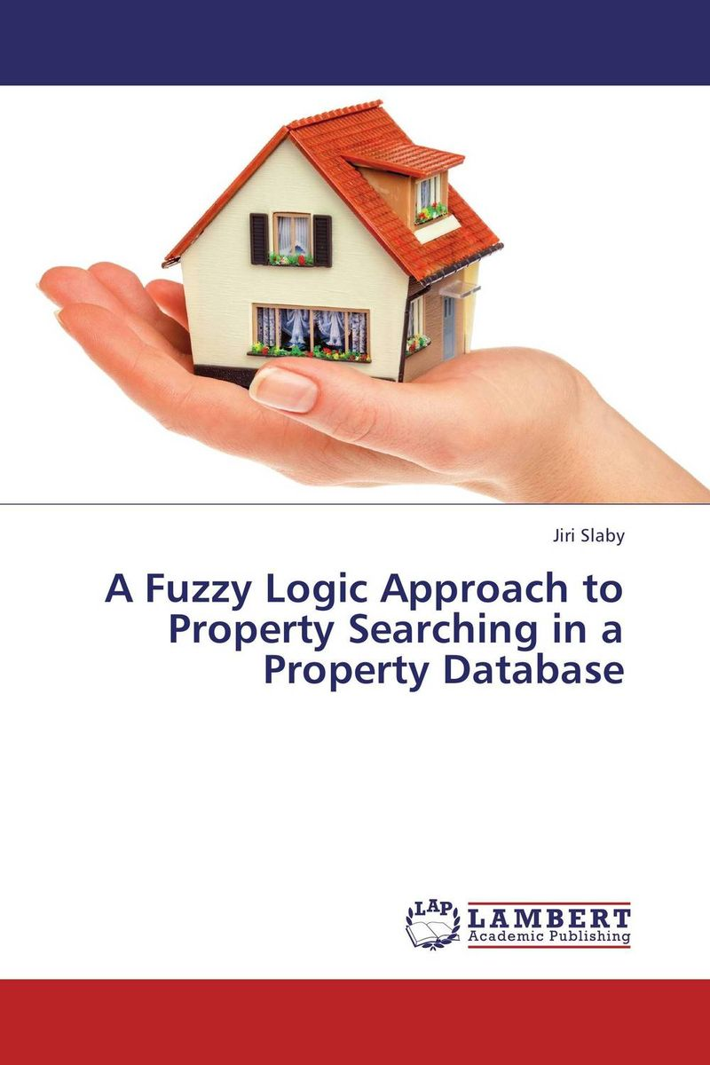 A Fuzzy Logic Approach to Property Searching in a Property Database aygun nusrat alasgarova financial risk forecasting using neuro fuzzy approach
