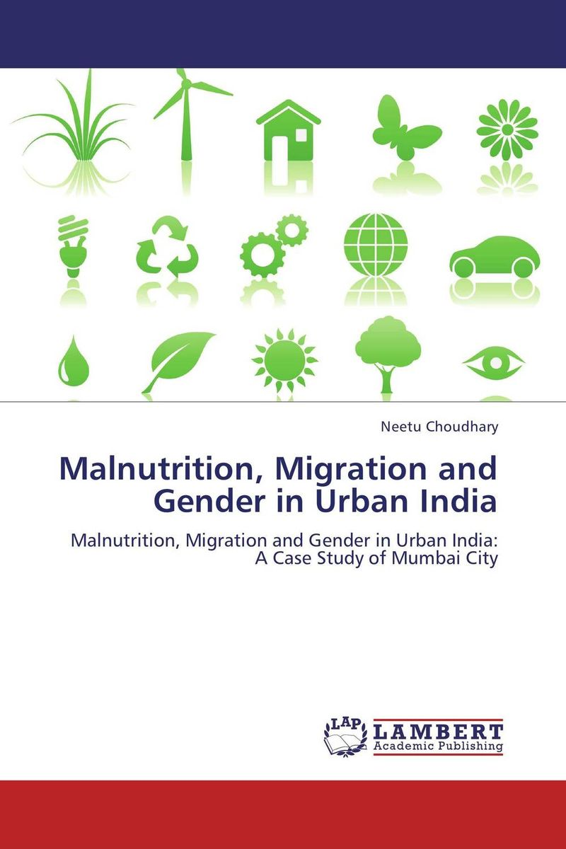 Malnutrition, Migration and Gender in Urban India tribal malnutrition in india