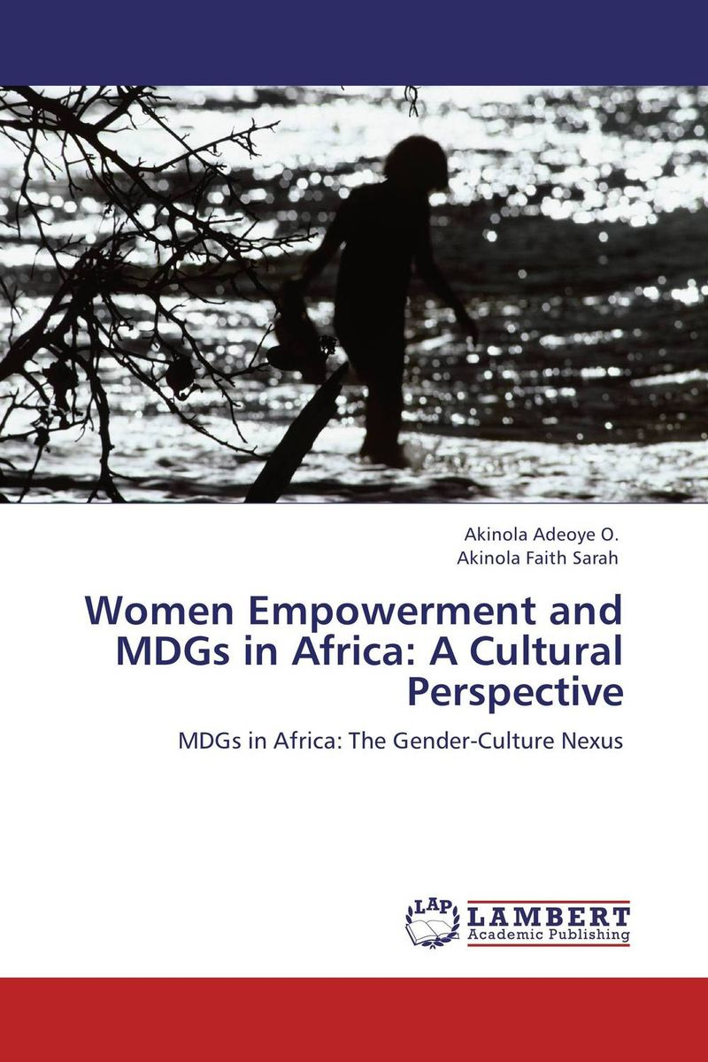 Women Empowerment and MDGs in Africa: A Cultural Perspective p susai manickam college going youth and values a study from the tv impact perspective