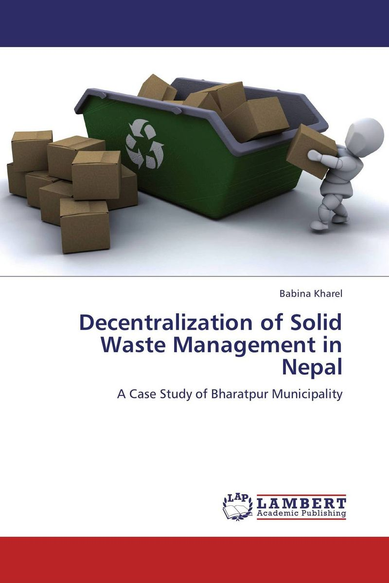 где купить Decentralization of Solid Waste Management in Nepal по лучшей цене