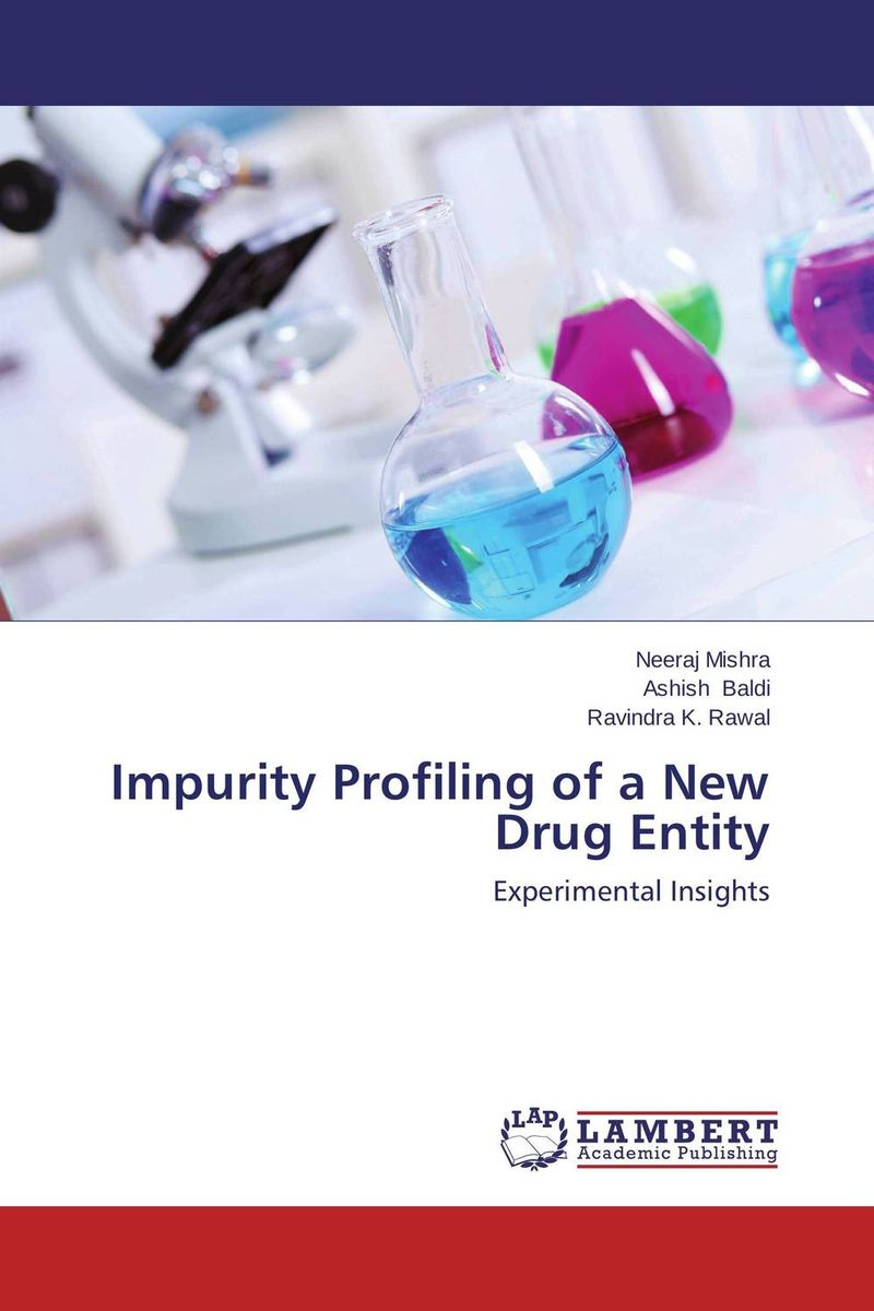 Impurity Profiling of a New Drug Entity impurity profiling of drugs and pharmaceuticals