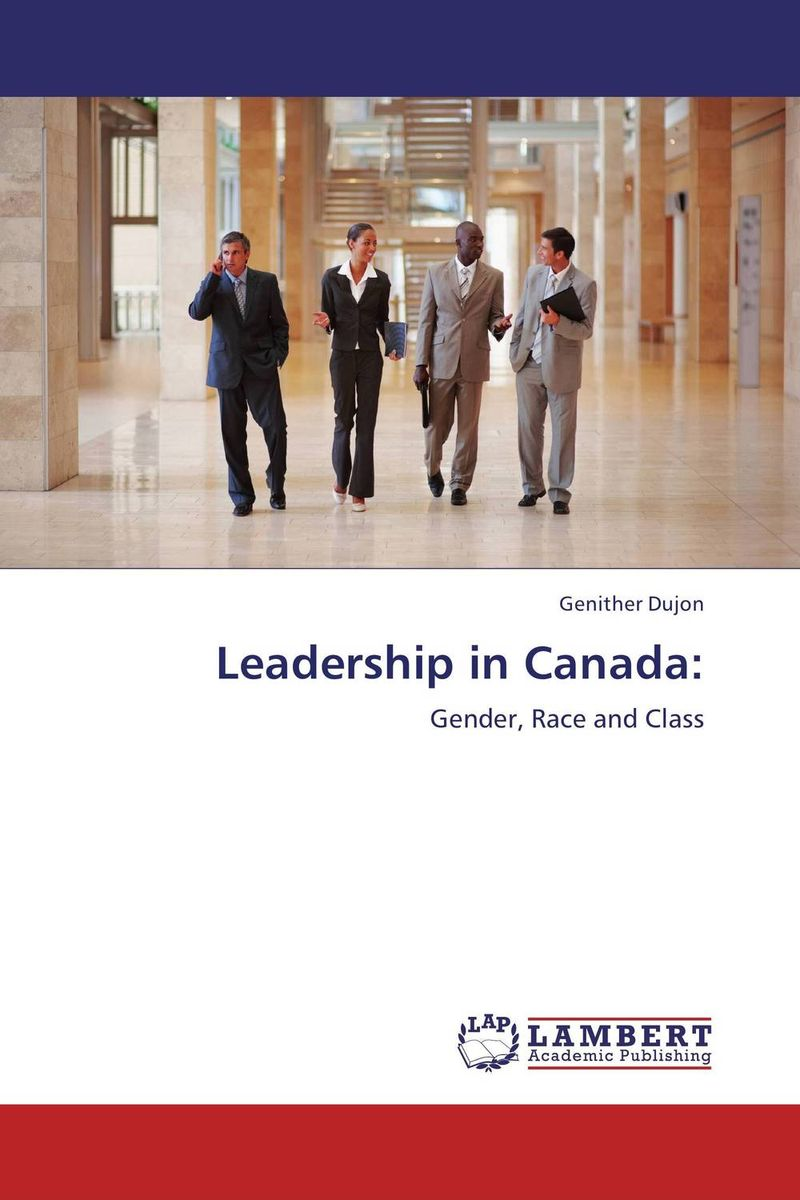 Leadership in Canada: michael bunting extraordinary leadership in australia and new zealand the five practices that create great workplaces