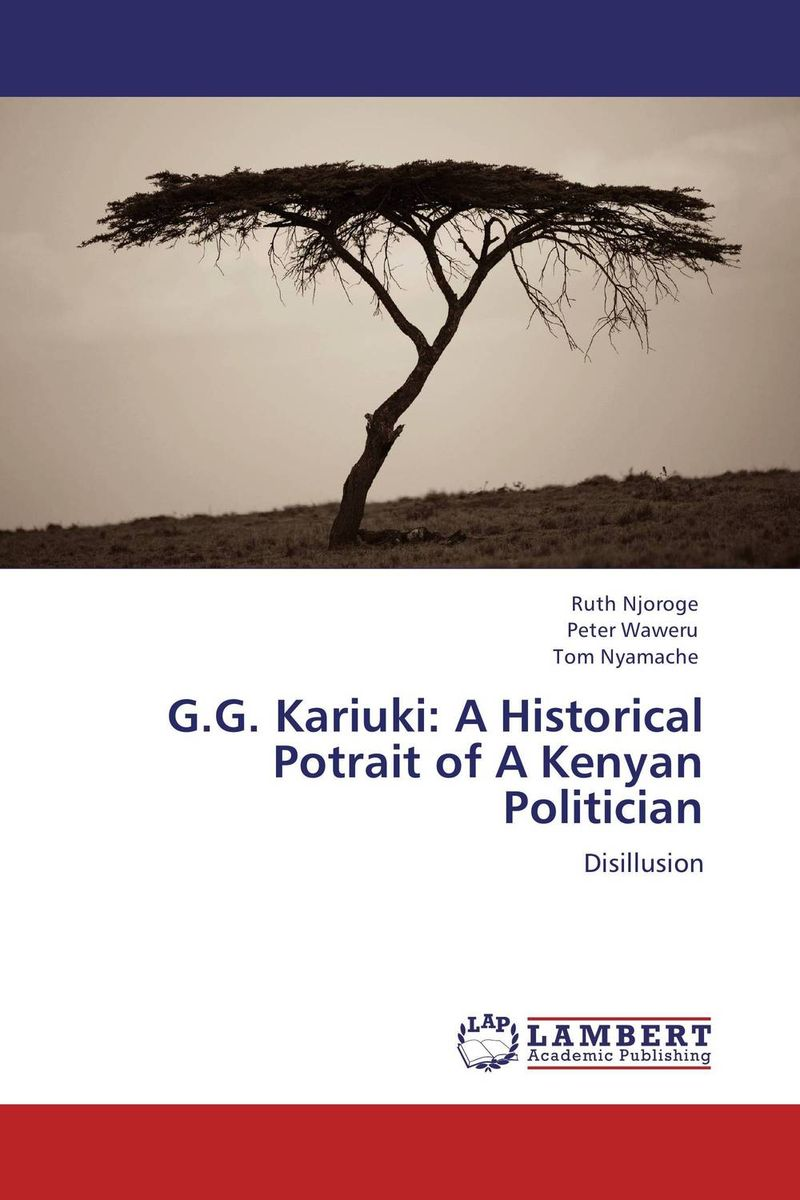 G.G. Kariuki: A Historical Potrait of A Kenyan Politician presidential nominee will address a gathering