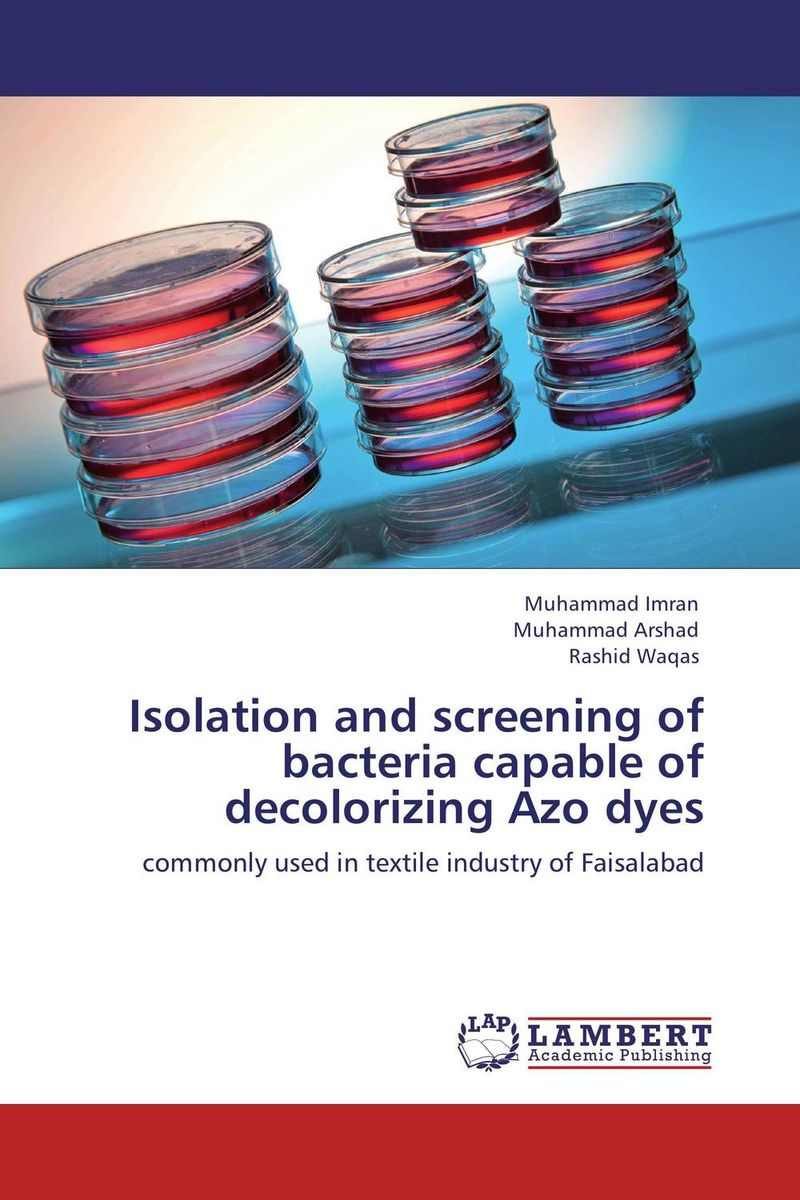 Isolation and screening of bacteria capable of decolorizing Azo dyes analysis of pharmaceuticals in wastewater and their photodegradation