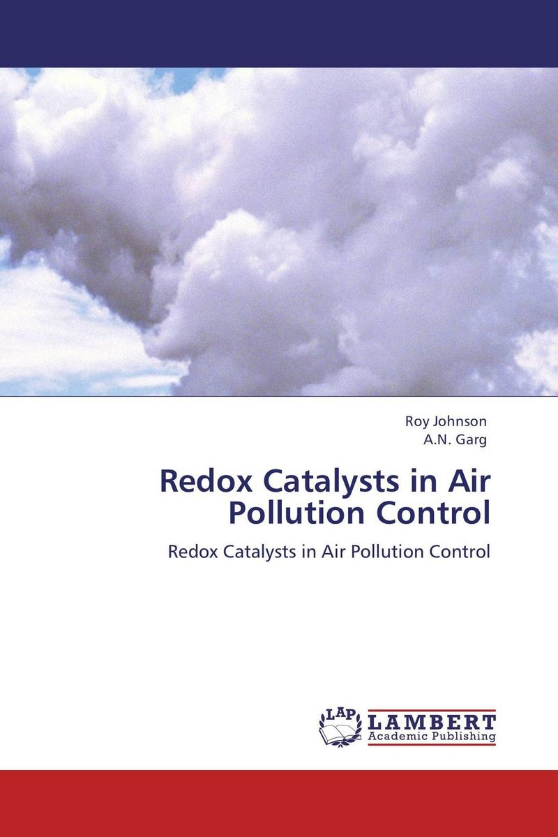 Redox Catalysts in Air Pollution Control roy johnson and a n garg redox catalysts in air pollution control