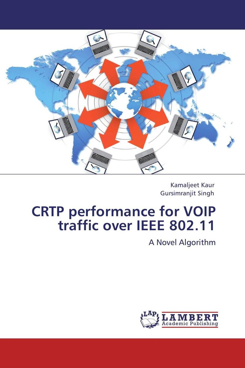 CRTP performance for VOIP traffic over IEEE 802.11 kamaljeet kaur and gursimranjit singh crtp performance for voip traffic over ieee 802 11