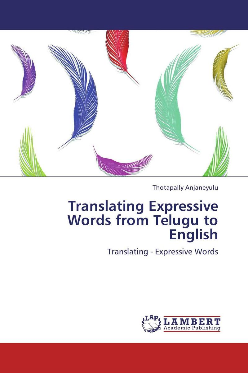 Translating Expressive Words from Telugu to English the disappearing dictionary a treasury of lost words