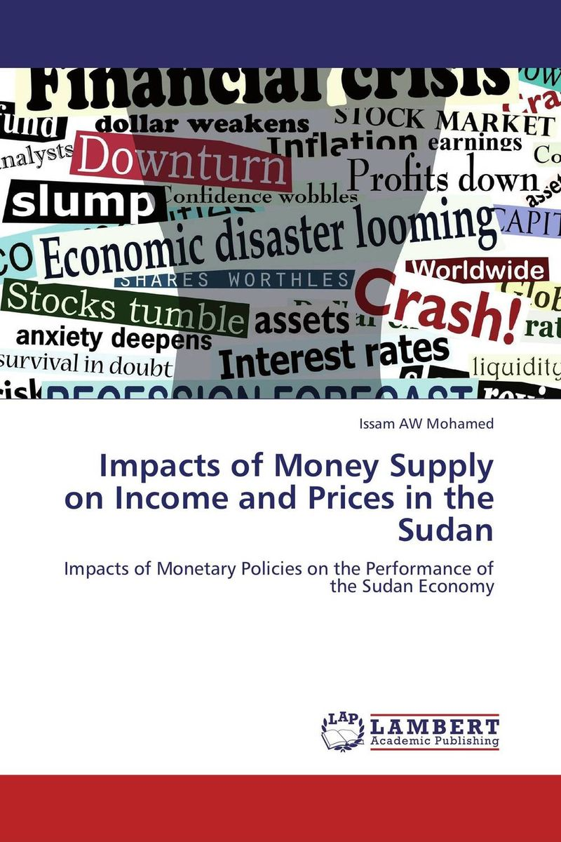 Impacts of Money Supply on Income and Prices in the Sudan richard duncan the new depression the breakdown of the paper money economy
