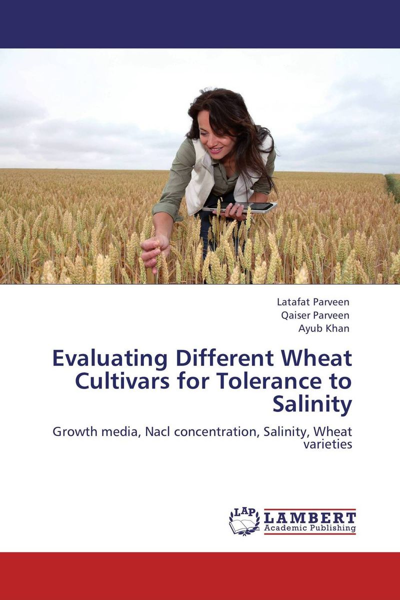 Evaluating Different Wheat Cultivars for Tolerance to Salinity amber sattar and muhammad asif genetics of salinity tolerance in okra