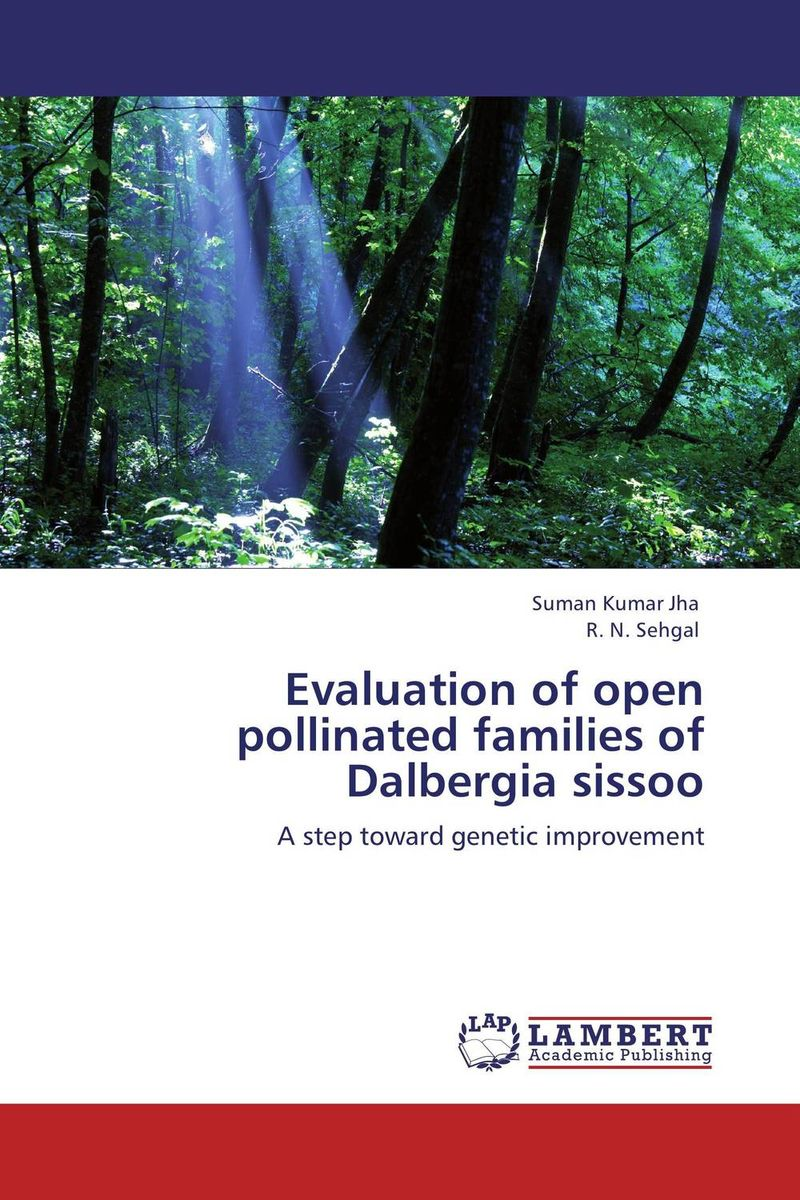 Evaluation of open pollinated families of Dalbergia sissoo md rabiul islam s m ibrahim sumon and farhana lipi phytochemical evaluation of leaves of cymbopogan citratus