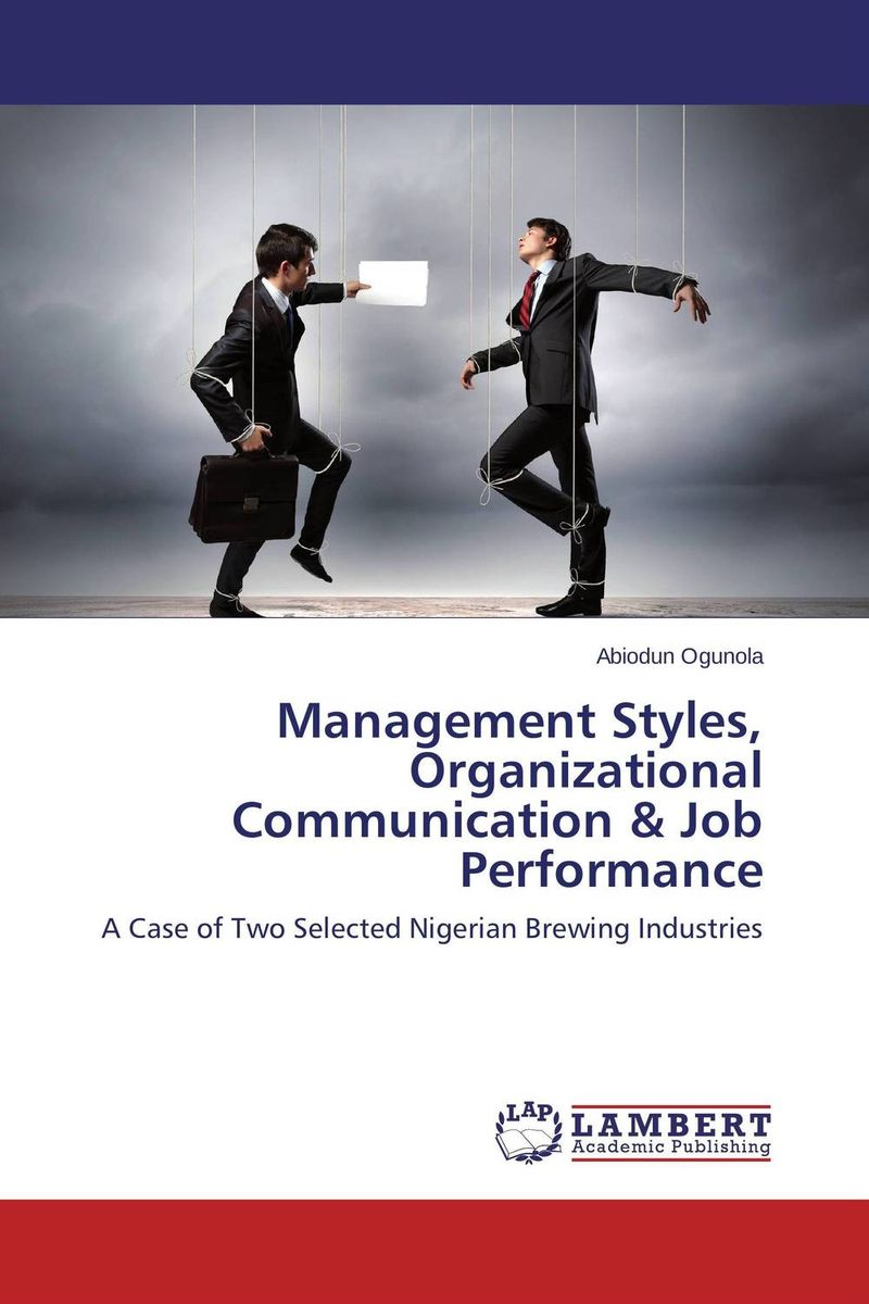 Management Styles, Organizational Communication & Job Performance a case study of the use of bim and cobie for facility management