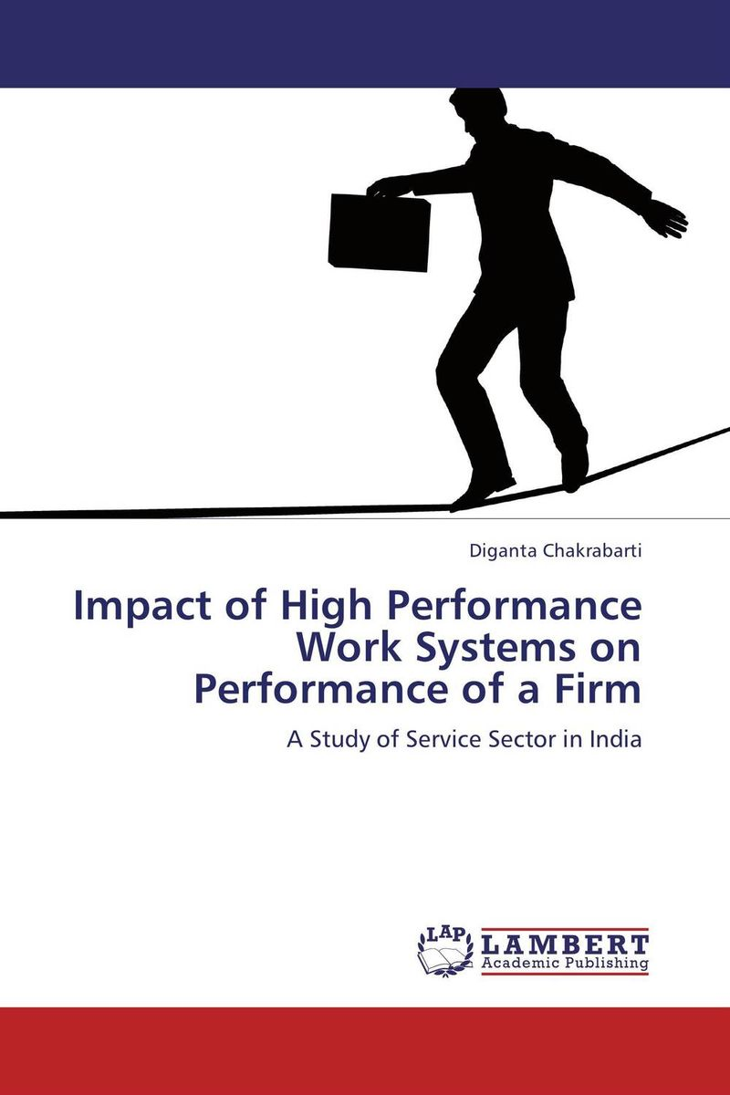 Impact of High Performance Work Systems on Performance of a Firm work family practices and their impact