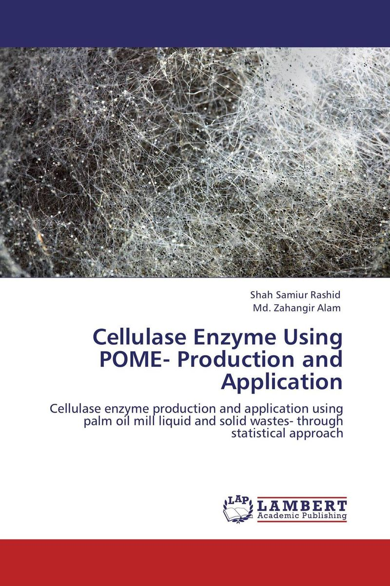Cellulase Enzyme Using POME- Production and Application augmented cellulase production by mutagenesis of trichoderma viride