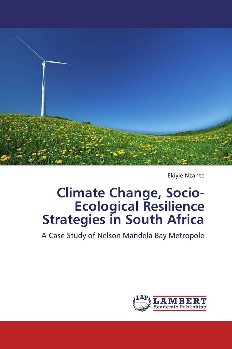 Climate Change, Socio-Ecological Resilience Strategies in South Africa joseph rudigi rukema understanding responses and resilience to climate change