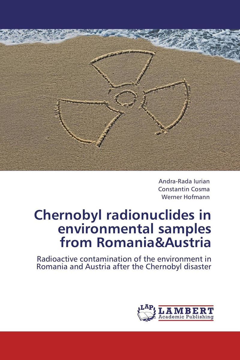 Chernobyl radionuclides in environmental samples from Romania&Austria fire in the rain the democratic consequences of chernobyl