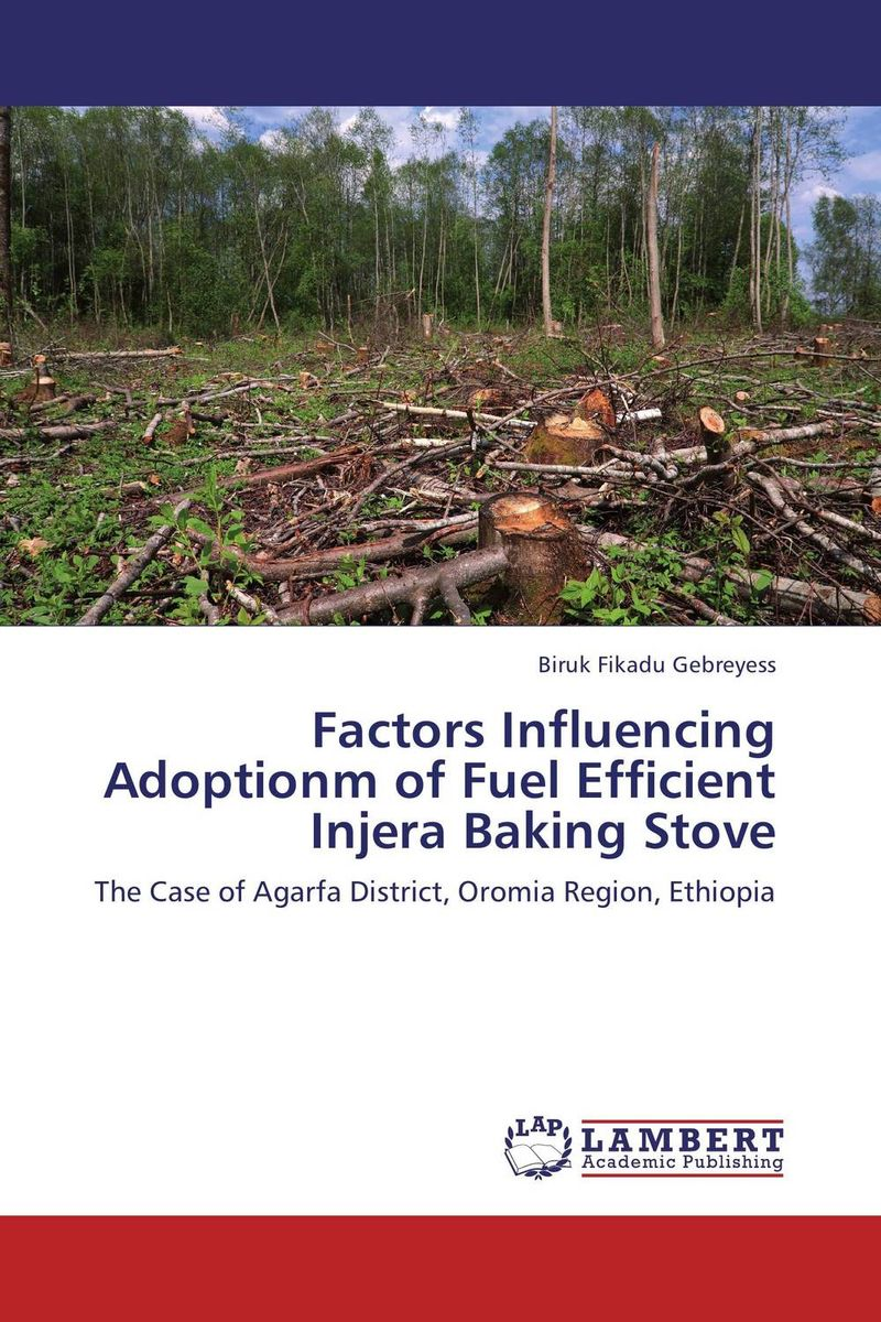 цены на Factors Influencing Adoptionm of Fuel Efficient Injera Baking Stove в интернет-магазинах
