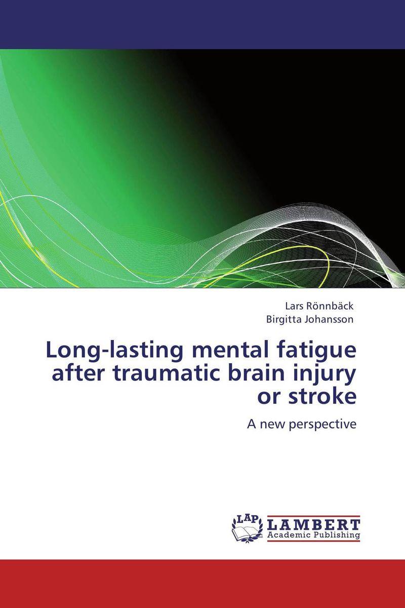 купить Long-lasting mental fatigue after traumatic brain injury or stroke по цене 4631 рублей