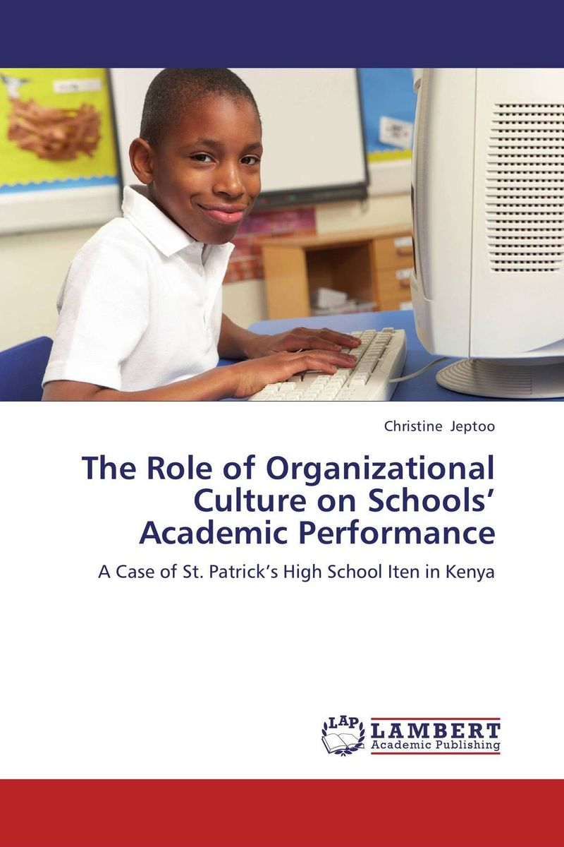 The Role of Organizational Culture on Schools' Academic Performance peter schein organizational culture and leadership