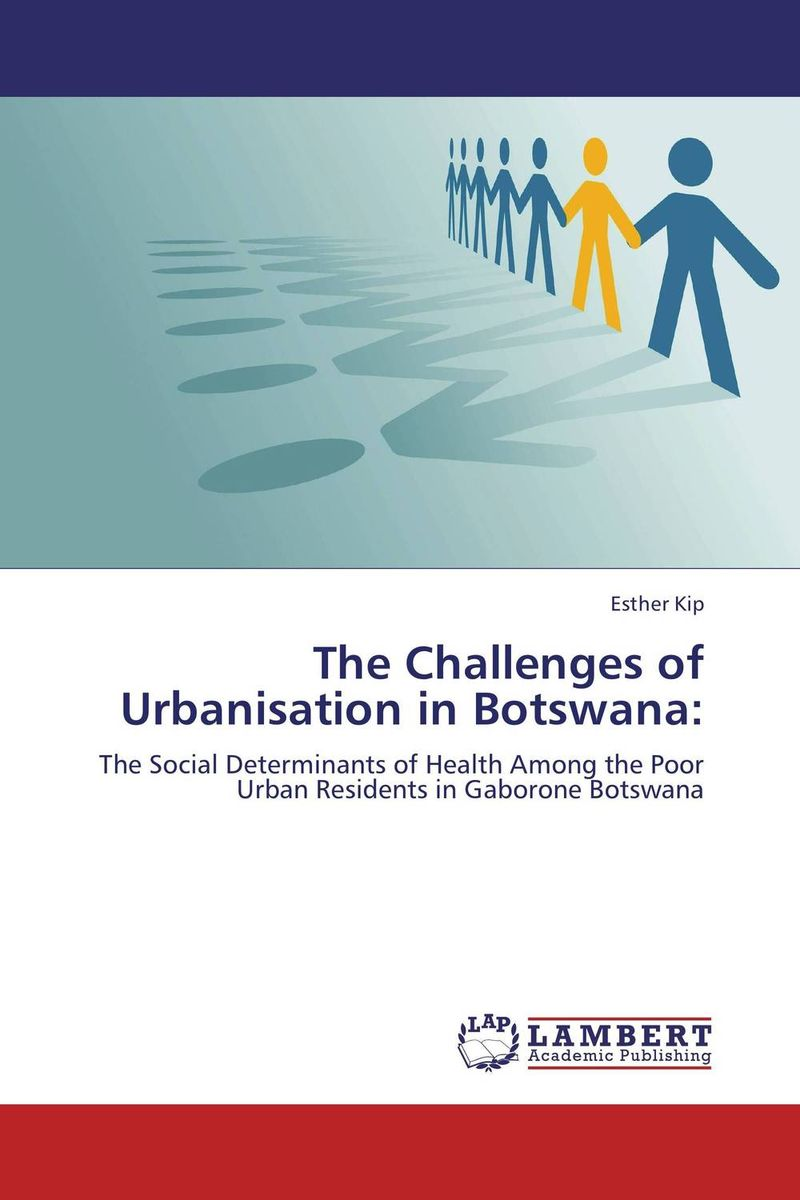 The Challenges of Urbanisation in Botswana: urbanization and urban environmental challenges