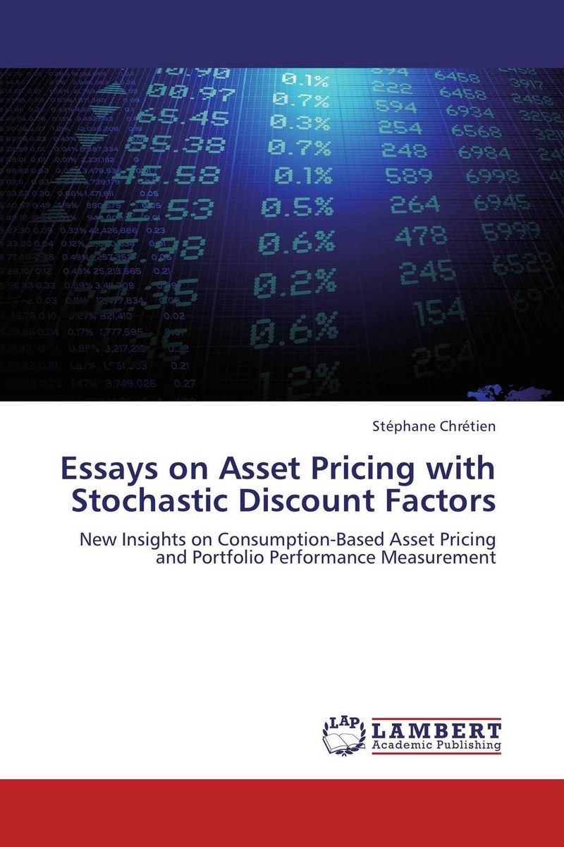 Essays on Asset Pricing with Stochastic Discount Factors charles tapiero s risk finance and asset pricing value measurements and markets